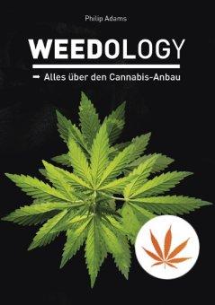 Weedology-Alles über den Cannabis-Anbau.Philip Adams