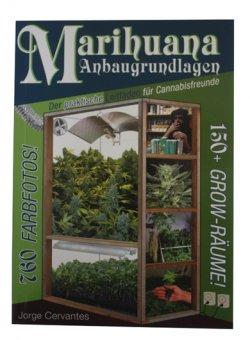 Marihuana Anbaugrundlagen / J. Cervantes